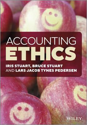 Accounting Ethics By Stuart, Iris/ Stuart, Bruce/ Pedersen, Lars J. T.