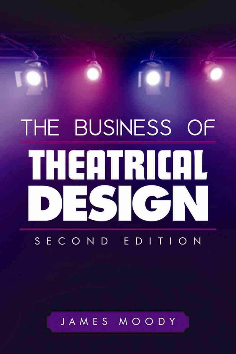 The Business of Theatrical Design By Moody, James